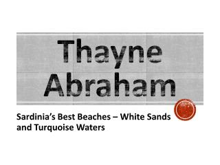 Thayne Abraham - Sardinia's top beaches – white sands and turquoise waters