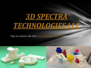 3D Printing Services India – 3D Spectra Technologies LLP