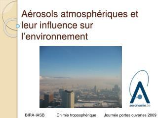 A rosols atmosph riques et leur influence sur l environnement