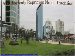 Ats Rhapsody Reprieves Approaching New Residential Project In Noida West