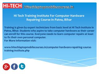 Hi Tech Training Institute For Computer Hardware Repairing Course in Patna, Bihar