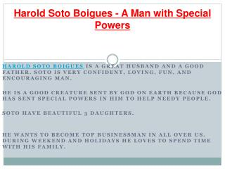 Harold Soto Boigues - A Man With Special Powers