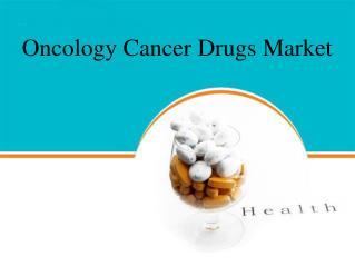 Oncology Cancer Drugs Market
