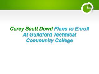 Corey Scott Dowd Plans to Enroll At Guildford Technical Community College