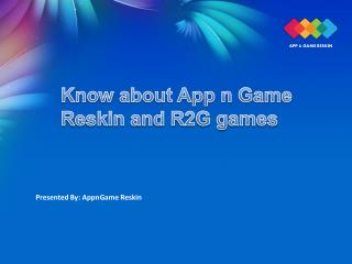 Know About App n Game Reskin and R2G Games - AppnGameReskin.COM