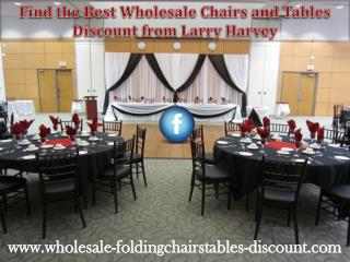 Find the Best Wholesale Chairs and Tables Discount from Larry Harvey