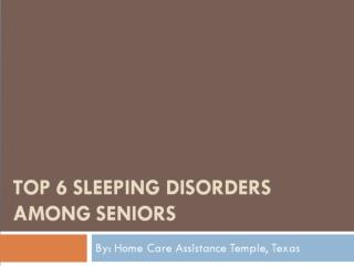Top 6 Sleeping Disorders Among Seniors
