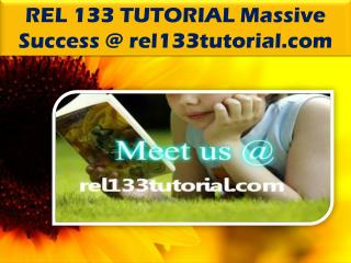REL 133 TUTORIAL Massive Success @ rel133tutorial.com