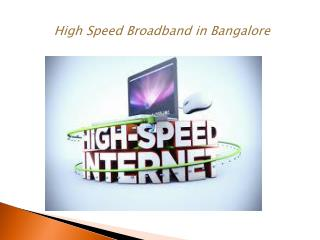 High Speed Broadband in Bangalore