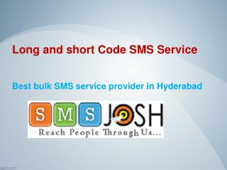 Long code and short code SMS services in Hyderabad � SMSJOSH