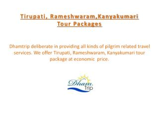 Tirupati, rameshwaram,kanyakumari tour packages