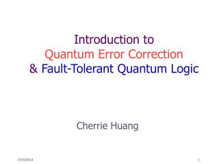 Introduction to  Quantum Error Correction  Fault-Tolerant Quantum Logic