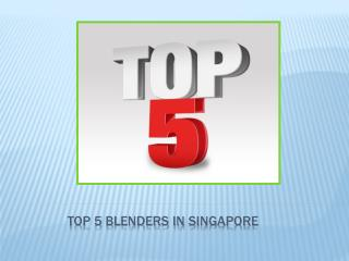 Top 5 Blenders In Singapore