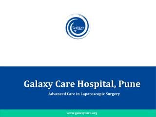 Galaxy Care Hospital - Leading Hospital in Pune for Laparoscopic Surgeries and Cancer Treatment