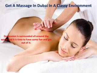 Get A Massage In Dubai In A Classy Environment