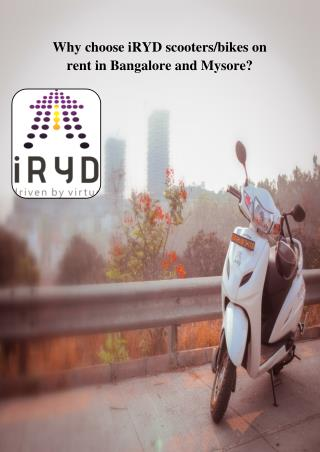Why choose iRYD scooters/bikes on rent in Bangalore and Mysore?