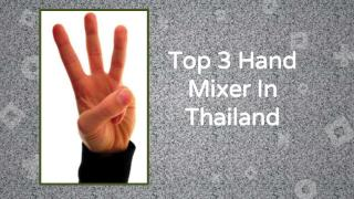 Top Hand Blenders In Thailand