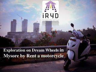Exploration on Dream Wheels in Mysore by Rent a motorcycle