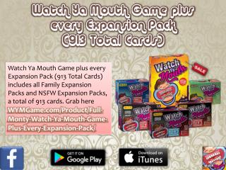 Watch Ya Mouth Game plus every Expansion Pack (913 Total Cards)