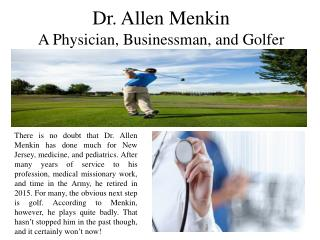 Dr. Allen Menkin - A Physician, Businessman, and Golfer