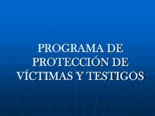PROGRAMA DE PROTECCI N DE V CTIMAS Y TESTIGOS
