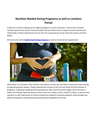 Nutrition Needed During Pregnancy as well as Lactation Period