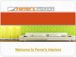 Welcome to Ferrer's Interiors