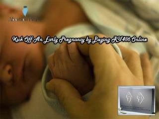 Kick Off An Early Pregnancy by Buying RU486 Online