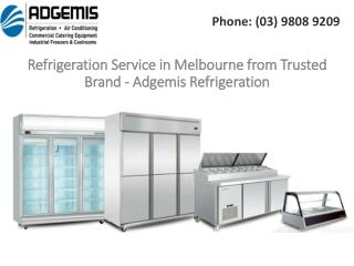 Refrigeration Service in Melbourne from Trusted Brand - Adgemis Refrigeration