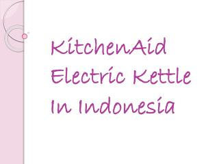 KitchenAid Electric Kettle in Indonesia