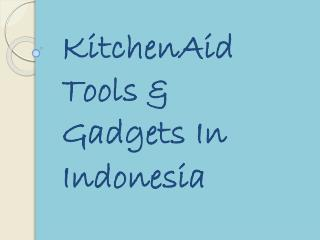 KitchenAid Tools And Gadgets in Indonesia