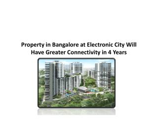 Property in Bangalore at Electronic City Will Have Greater Connectivity in 4 Years