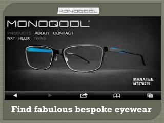 Find unique bespoke eyewear