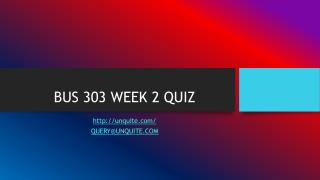 BUS 303 WEEK 2 QUIZ