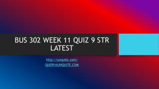 BUS 302 WEEK 11 QUIZ 9 STR LATEST