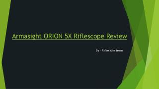 Armasight ORION 5X Riflescope Review