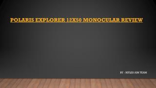 Polaris Explorer 12X50 Monocular Review