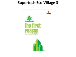 Supertech Eco Village 3 Launched by Supertech Limited