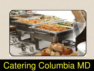 Catering in Columbia MD
