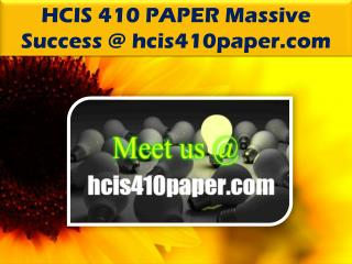 HCIS 410 PAPER Massive Success @ hcis410paper.com