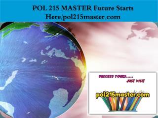 POL 215 MASTER Future Starts Here/pol215master.com