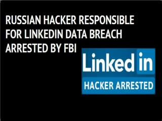 Russian Hacker Responsible for Linkedin Data Breach Arrested by FBI | CR Risk Advisory