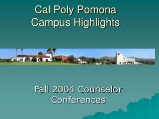 Cal Poly Pomona  Campus Highlights
