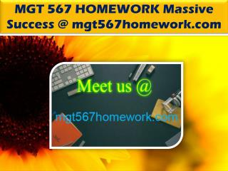 MGT 567 HOMEWORK Massive Success @ mgt567homework.com