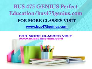BUS 475 GENIUS Focus Dreams/bus475genius.com