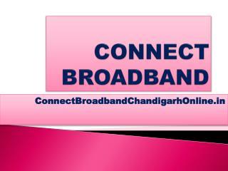 Connect Broadband Internet Plans Chandigarh Mohali Panchkula 9316661777