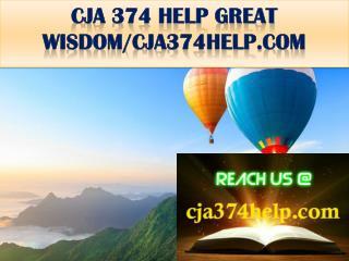 CJA 374 HELP GREAT WISDOM/cja374help.com