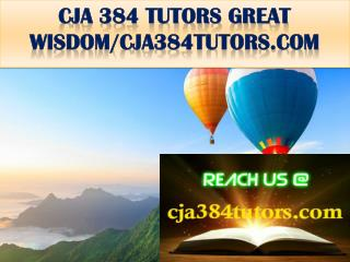 CJA 384 TUTORS GREAT WISDOM/cja384tutors.com