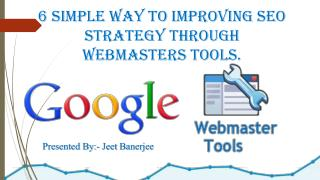 6 Simple Way To Improving SEO Strategy Through Webmasters Tools