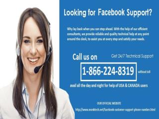 Facebook Support provides you suitable answer for your query, call at 1-866-224-8319